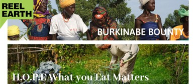 Reel Earth Screening-burkinabe Bounty & What You Eat Matters