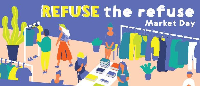 Refuse the Refuse Market Day