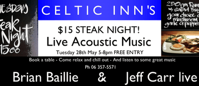 Celtic Inn's Steak Night ft Brian Baillie & Jeff Carr