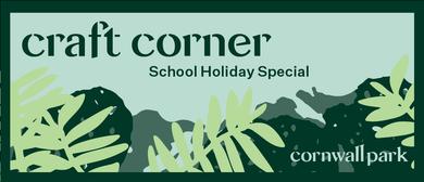Craft Corner: School Holiday Special