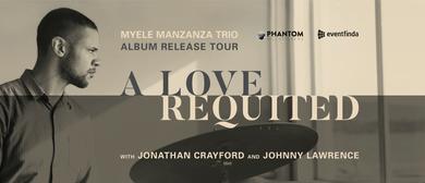 Myele Manzanza Trio - 'A Love Requited' Tour - Christchurch