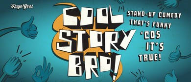 Cool Story Bro! Stand-Up Comedy Thats Funny 'Cos its True