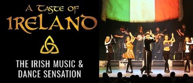 A Taste of Ireland - The Irish Music & Dance Sensation