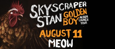 Skyscraper Stan: Golden Boy Album Launch Tour