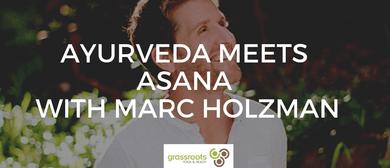 Ayurveda Meets Asana a Weekend with Marc Holzman