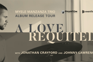 Myele Manzanza Trio - A Love Requited Tour