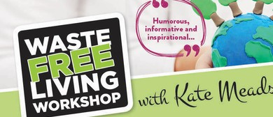 Waste <em>Free</em> Living Workshop - With Kate Meads