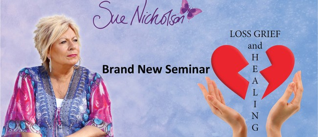 Loss, Grief and Healing Seminar with Sue: CANCELLED