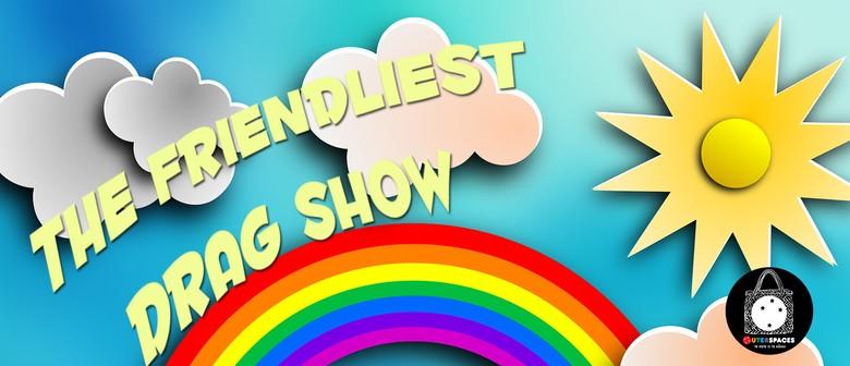The Friendliest Drag Show!