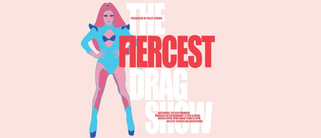 The Fiercest Drag Show!