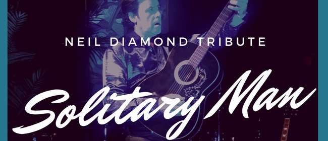 Neil Diamond Tribute Show: SOLD OUT