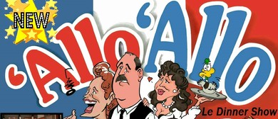 'Allo 'Allo - Le Dinner Show: Bastille Weekend Celebration