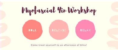 Myofascial Yin Workshop (Roll, Release & Relax!)