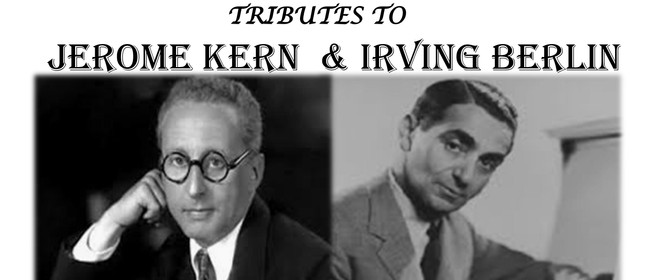 Tributes to Jerome Kern & Irving Berlin