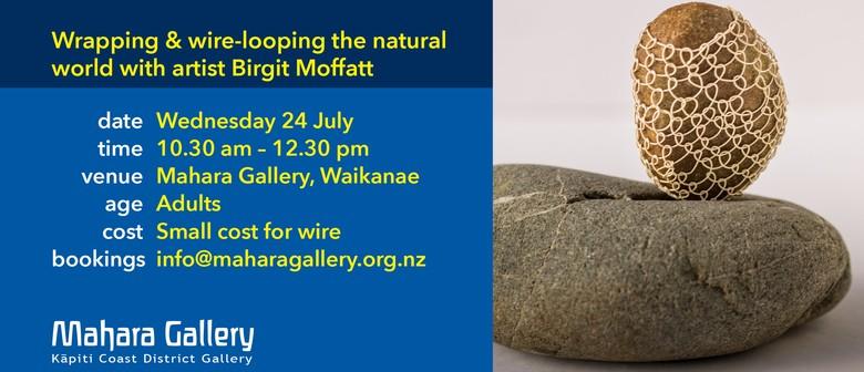 Wrapping & Wire-Looping With Artist Birgit Moffatt