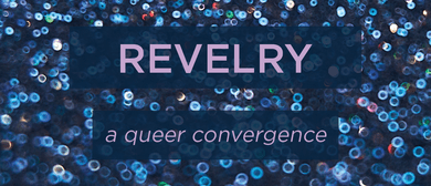 Revelry: A Queer Convergence
