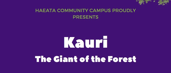 Haeata Presents Kauri - The Giant of the Forest