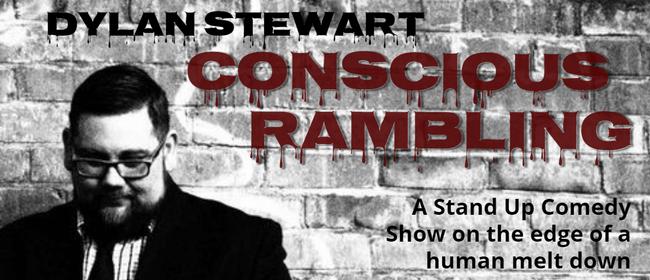 Dylan Stewart - Conscious Rambling