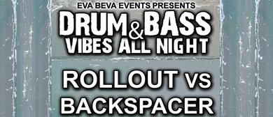 Drum & Bass All Night - Rollout vs Backspacer