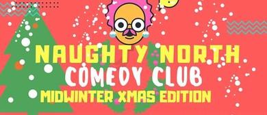 Naughty North Comedy Club - Midwinter Xmas