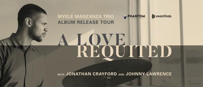 """CJC: Myele Manzanza Trio """" A Love Requited"""" Tour"""