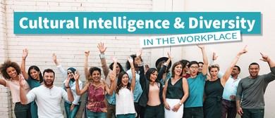 Cultural Intelligence & Diversity In the Workplace