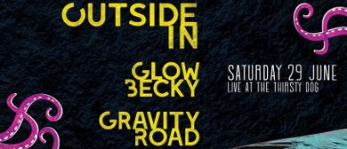 Outside In, Glow Becky & Gravity Road