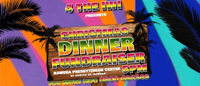 4 The Iwi - Christmas Dinner Fundraiser: CANCELLED