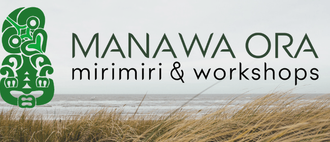 Manawa Ora Mirimiri and Healing Workshop