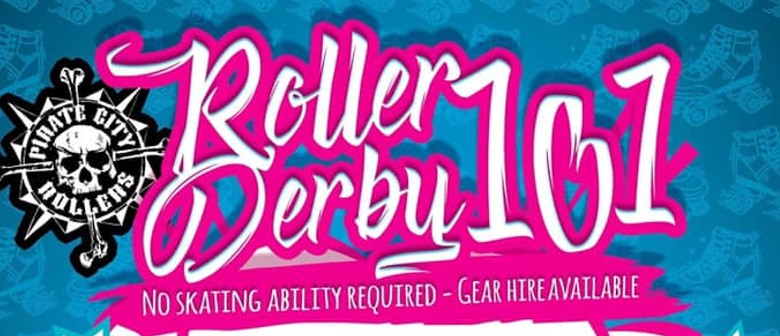 Pirate City Rollers Roller Derby 101 Open Day! Give it a Go!