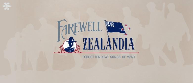 Farewell Zealandia: Forgotten Kiwi Songs of WW1
