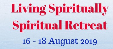 Living Spiritually Spiritual Retreat