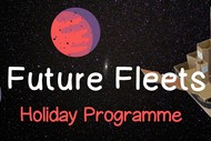 Image for event: Future Fleets – July Holiday Programme