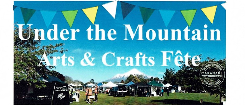 Under the Mountain Arts & Crafts Fete