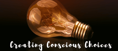 Inner Explorations: Creating Conscious Choices