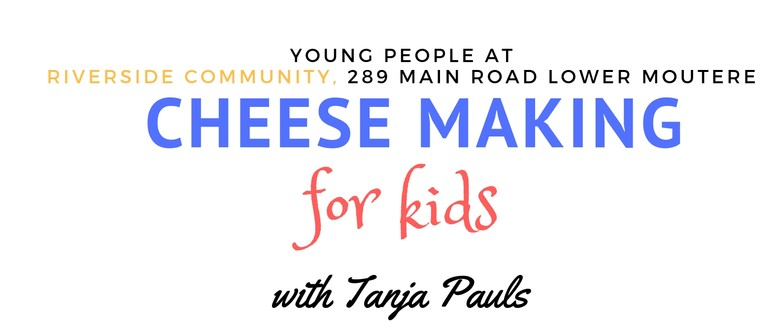 Cheese Making For Kids (10 Years Up)