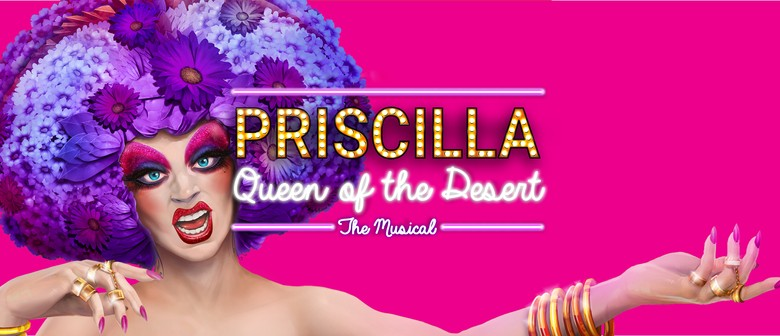 Priscilla - Queen of the Desert The Musical
