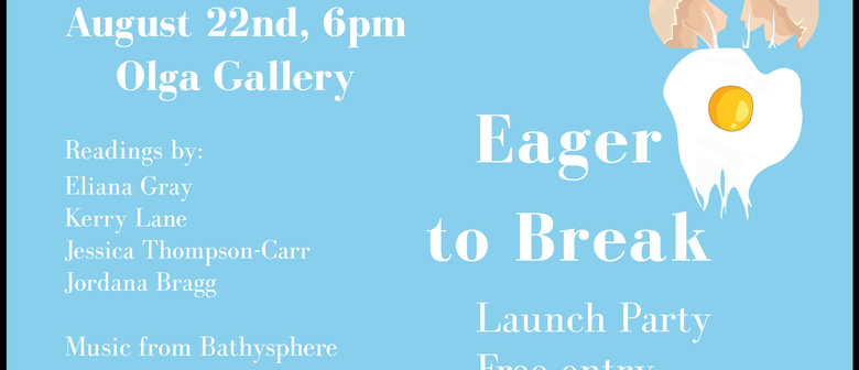 Eager To Break: A Launch Party