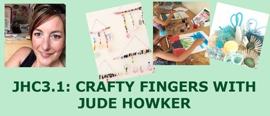 JHC3.1: Craft Fingers with Jude Howker