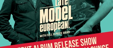 Late Model European – It's Time! Debut Album Release Show