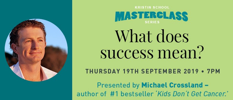"Masterclass ""What Does Success Mean?"" by Michael Crossland"