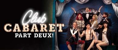 Club Cabaret Part Deux!