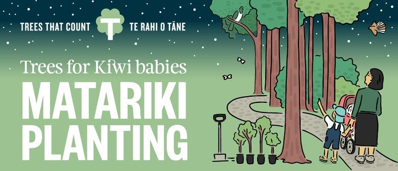 Trees for Kiwi Babies - Matariki Planting