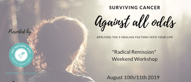 Surviving Cancer Against All Odds - 9 Key Factors to Healing