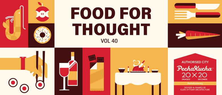 PechaKucha Night Christchurch Vol.40: Food For Thought