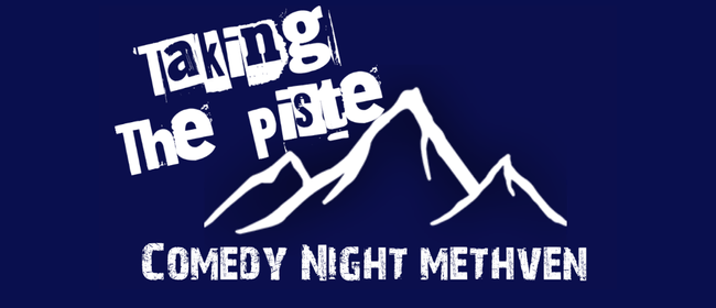 Taking the Piste Comedy Night - Methven