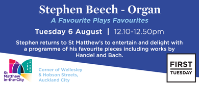 First Tuesday Concert - Stephen Beech, Organ