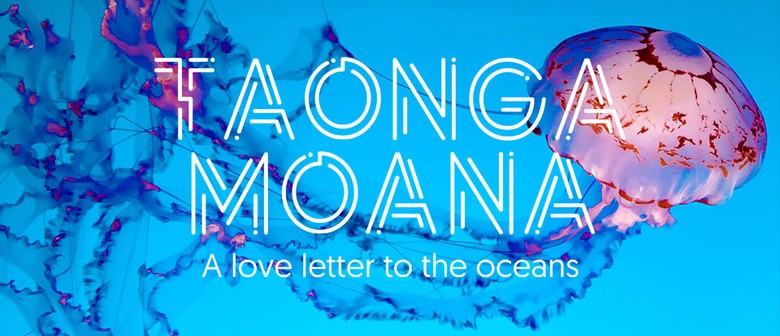 Taonga Moana - A Love Letter to The Oceans