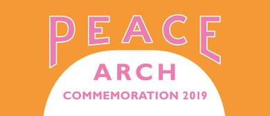 Peace Arch Commemoration 2019