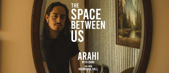 Arahi - The Space Between Us